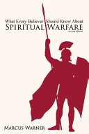 What Every Believer Should Know about Spiritual Warfare Book
