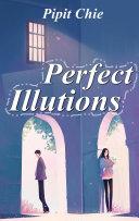 Perfect Illusions