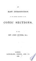 An easy introduction to the higher treatises on the Conic Sections Book
