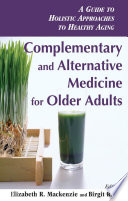 Complementary and Alternative Medicine for Older Adults Book
