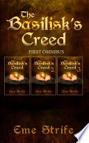 The Basilisk S Creed First Omnibus Volumes One Two And Three The Basilisk S Creed 1