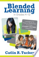 Blended Learning In Grades 4 12
