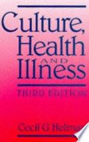 CULTURE HEALTH & ILLNESS 3RD ED