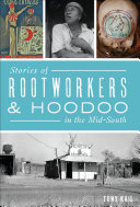 Stories of Rootworkers   Hoodoo in the Mid South