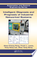 Intelligent Diagnosis And Prognosis Of Industrial Networked Systems Book PDF