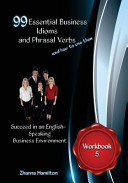 99 Essential Business Idioms and Phrasal Verbs  Workbook 5