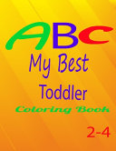 ABC My Best Toddler Coloring Book 2 4 Book PDF