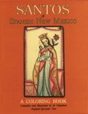 Santos of Spanish New Mexico  a Coloring Book