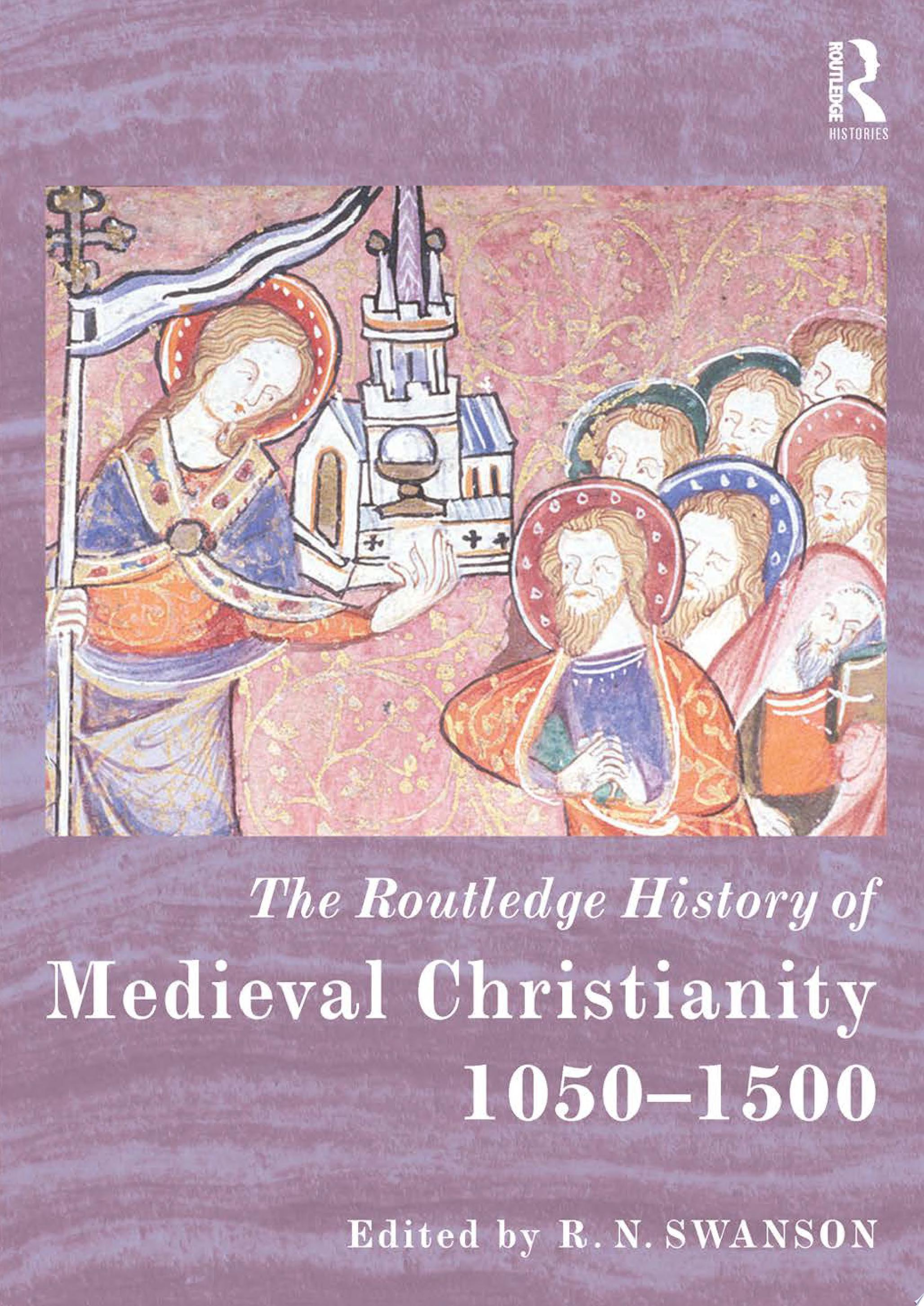 The Routledge History of Medieval Christianity