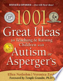 """1001 Great Ideas for Teaching and Raising Children with Autism Or Asperger's"" by Ellen Notbohm, Veronica Zysk"