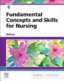 Fundamental Concepts and Skills for Nursing - E-Book