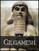 Gilgamesh  The Epic of Gilgamesh  the Fifth King of Uruk Book