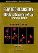 Femtochemistry  Ultrafast Dynamics of the Chemical Bond