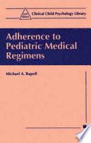 Adherence to Pediatric Medical Regimens
