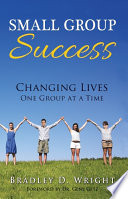 Small Group Success  : Changing Lives One Group at a Time