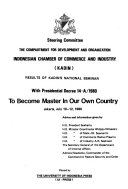 Results of Kadin s National Seminar with Presidential Decree 14 A 1980 to Become Master in Our Own Country  Jakarta July 10 12  1980