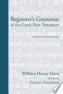 Beginner S Grammar Of The Greek New Testament