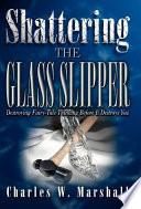 Shattering the Glass Slipper