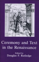 Ceremony and Text in the Renaissance