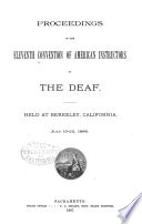Proceedings of the 11th Convention of American Instructors of the Deaf