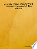 Journey Through God S Word Lessons From Jeremiah Thru Malachi Book