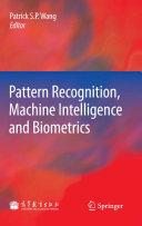 Pattern Recognition, Machine Intelligence and Biometrics