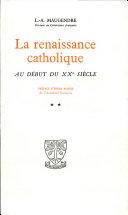 La renaissance catholique AU DEBUT DU XX SIEGLE