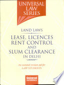 Universal Law Series Land Laws Lease, Licences Rent Control and Slum Clearance in Delhi