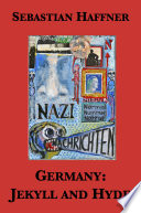 Germany  Jekyll and Hyde     An Eyewitness Analysis of Nazi Germany Book