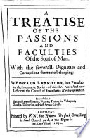 A treatise of the passions and faculties of the soul of man  With the severall dignities and corruptions therunto belonging