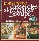 Taste of Home Casseroles  Slow Cooker   Soups