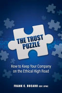The Trust Puzzle  How to Keep Your Company on the Ethical High Road