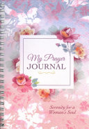 My Prayer Journal Serenity For A Woman S Soul Book PDF