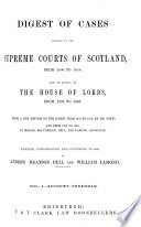 Digest of Cases Decided in the Supreme Courts of Scotland, from 1800 to 1868