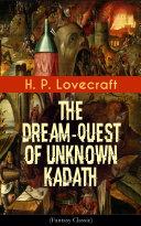 The Dream-Quest of Unknown Kadath (Fantasy Classic) Pdf/ePub eBook