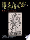 Multidisciplinary Medico-Legal Death Investigation