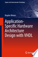 Application Specific Hardware Architecture Design with VHDL