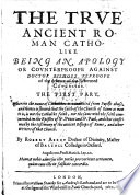 The True Ancient Roman Catholike. Being an Apology Or Counterproofe Against Doctor Bishops Reproofe of the Defence of the Reformed Catholicke, Etc. Pt. 1