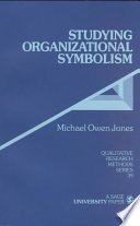 Studying Organizational Symbolism  : What, How, Why?