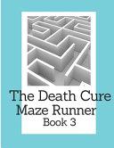 The Death Cure Maze Runner Book 3 Book