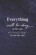 Everything Will Be Okay In The End  If It s Not Okay  It s Not The End Book PDF