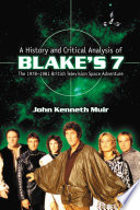 A History And Critical Analysis Of Blake S 7 The 1978 1981 British Television Space Adventure