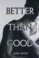 Better Than Good
