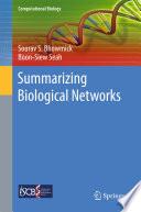Summarizing Biological Networks