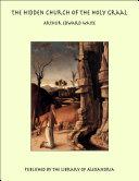 The Hidden Church of the Holy Graal Pdf/ePub eBook