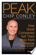 PEAK  : How Great Companies Get Their Mojo from Maslow Revised and Updated