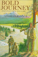 Bold Journey West with Lewis and Clark Book PDF