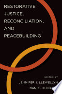 Restorative Justice  Reconciliation  and Peacebuilding