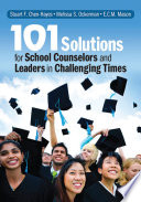 101 Solutions for School Counselors and Leaders in Challenging Times Book
