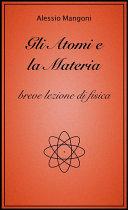 Gli atomi e la materia, breve lezione di fisica